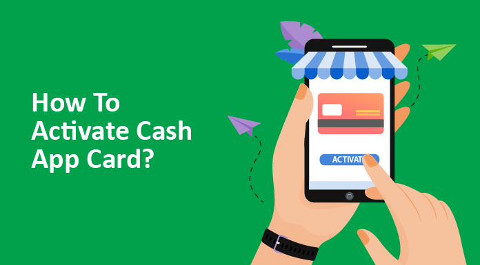 How To Activate Cash App Card: Step by Step Guide To Activate Card